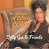 CD Cover -The Essence of Life is Love-Betty Gee & Friends